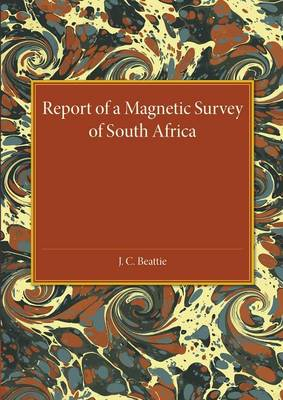A Report of a Magnetic Survey of South Africa (Paperback)