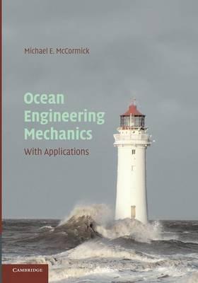 Ocean Engineering Mechanics: With Applications (Paperback)