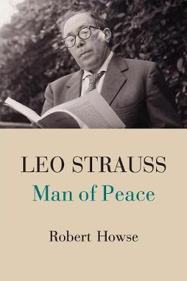 Leo Strauss: Man of Peace (Paperback)