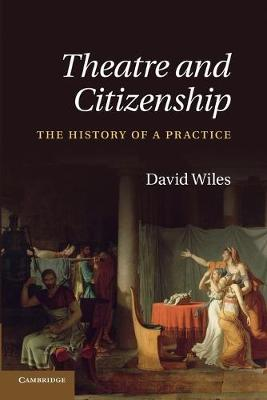 Theatre and Citizenship: The History of a Practice (Paperback)