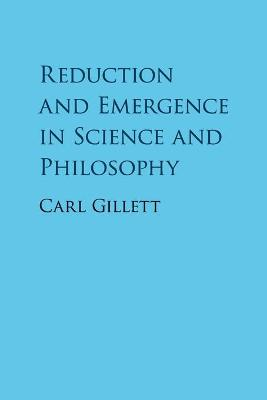 Reduction and Emergence in Science and Philosophy (Paperback)