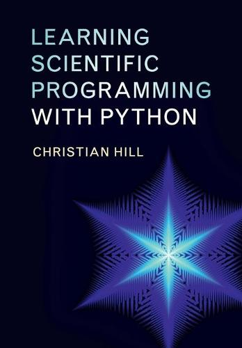 Learning Scientific Programming with Python (Paperback)