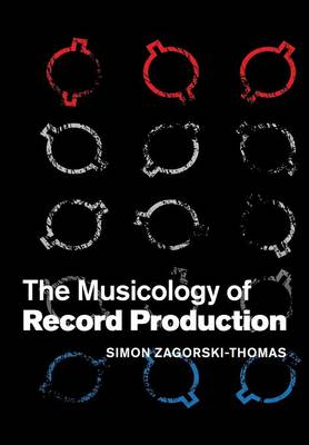 The Musicology of Record Production (Paperback)