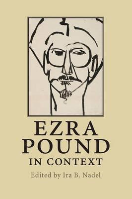 Literature in Context: Ezra Pound in Context (Paperback)