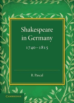 Shakespeare in Germany, 1740-1815 (Paperback)