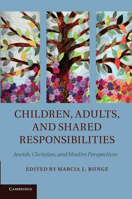 Children, Adults, and Shared Responsibilities: Jewish, Christian and Muslim Perspectives (Paperback)