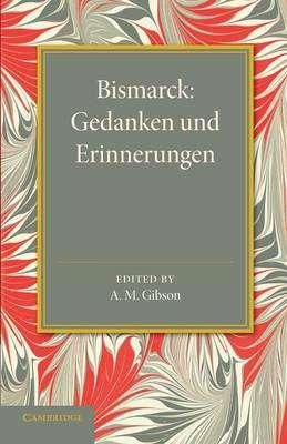 Bismarck: Gedanken und Erinnerungen (Paperback)