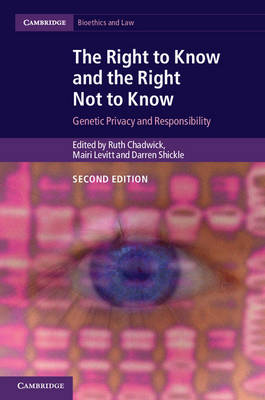 Cambridge Bioethics and Law: The Right to Know and the Right Not to Know: Genetic Privacy and Responsibility (Paperback)