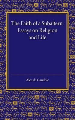 The Faith of a Subaltern: Essays on Religion and Life (Paperback)