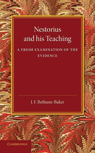 Nestorius and his Teaching: A Fresh Examination of the Evidence (Paperback)