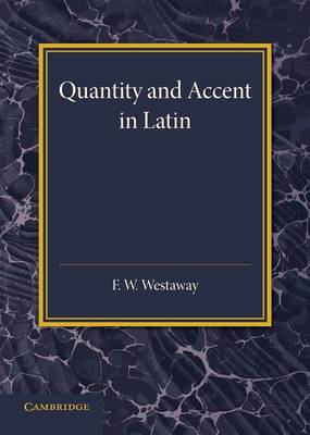Quantity and Accent in Latin: An Introduction to the Reading of Latin Aloud (Paperback)