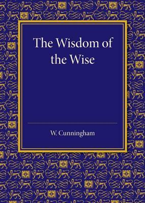 The Wisdom of the Wise: Three Lectures on Free Trade Imperialism (Paperback)