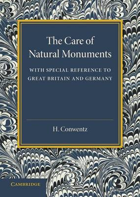 The Care of Natural Monuments: With Special Reference to Great Britain and Germany (Paperback)