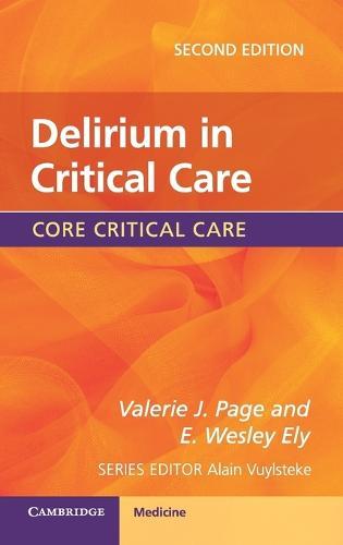 Delirium in Critical Care - Core Critical Care (Paperback)