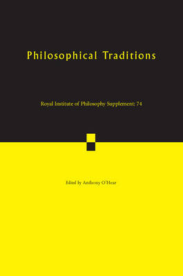Philosophical Traditions - Royal Institute of Philosophy Supplements 74 (Paperback)