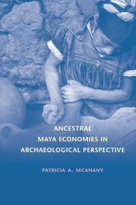 Ancestral Maya Economies in Archaeological Perspective (Paperback)
