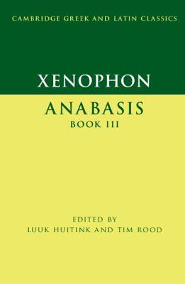Xenophon: Anabasis Book III - Cambridge Greek and Latin Classics (Paperback)