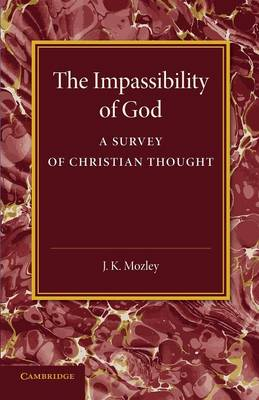 The Impassibility of God: A Survey of Christian Thought (Paperback)