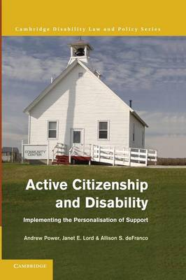 Active Citizenship and Disability: Implementing the Personalisation of Support (Paperback)