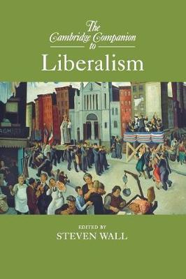 The Cambridge Companion to Liberalism - Cambridge Companions to Philosophy (Paperback)