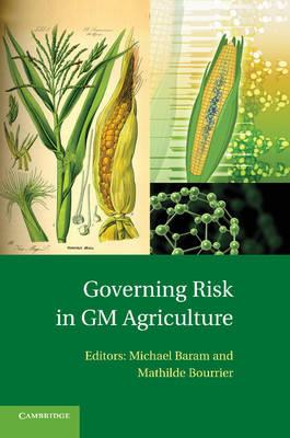 Governing Risk in GM Agriculture (Paperback)