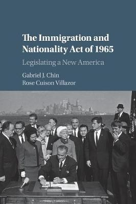 The Immigration and Nationality Act of 1965: Legislating a New America (Paperback)