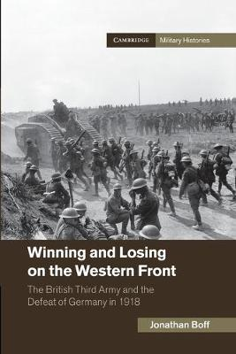 Cambridge Military Histories: Winning and Losing on the Western Front: The British Third Army and the Defeat of Germany in 1918 (Paperback)