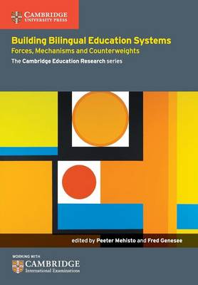 Cambridge Education Research: Building Bilingual Education Systems: Forces, Mechanisms and Counterweights (Paperback)