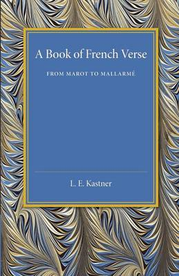 A Book of French Verse: From Marot to Mallarme (Paperback)