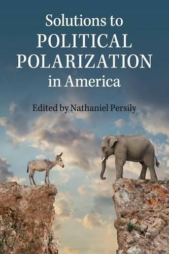 Solutions to Political Polarization in America (Paperback)