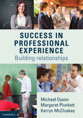 Success in Professional Experience: Building Relationships (Paperback)