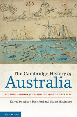 The Cambridge History of Australia: Indigenous and Colonial Australia Volume 1 (Paperback)