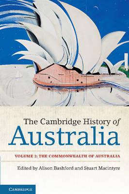The Cambridge History of Australia: Volume 2, The Commonwealth of Australia (Paperback)