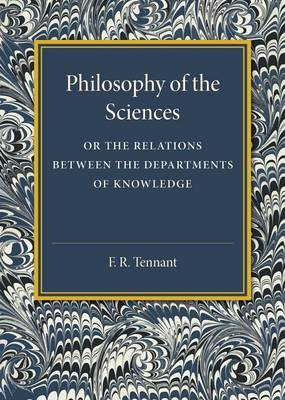 Philosophy of the Sciences: Or the Relations between the Departments of Knowledge (Paperback)