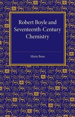 Robert Boyle and Seventeenth-Century Chemistry (Paperback)