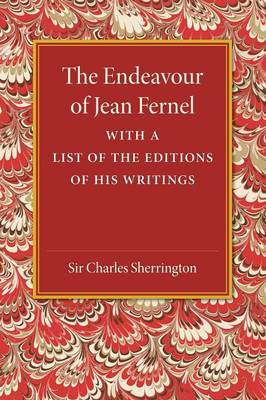 The Endeavour of Jean Fernel: With a List of the Editions of his Writings (Paperback)
