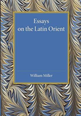 Essays on the Latin Orient (Paperback)