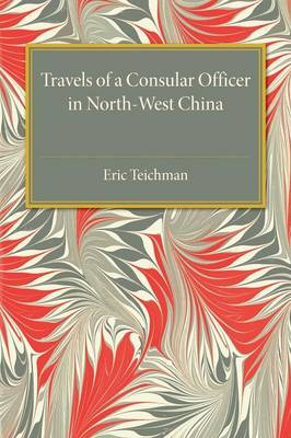 Travels of a Consular Officer in North-West China (Paperback)