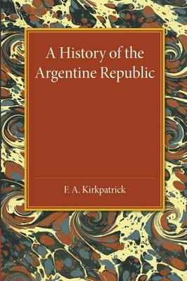 A History of the Argentine Republic (Paperback)