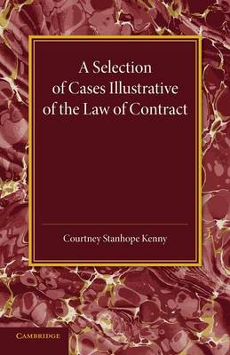 A Selection of Cases Illustrative of the Law of Contract: Based on the Collection of G. B. Finch (Paperback)