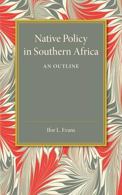 Native Policy in Southern Africa: An Outline (Paperback)