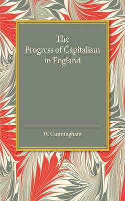 The Progress of Capitalism in England (Paperback)