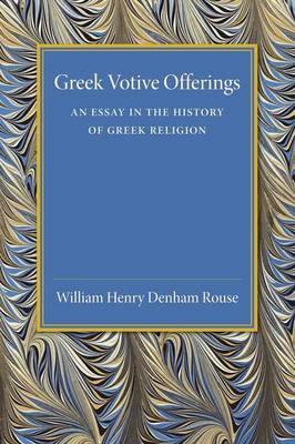Greek Votive Offerings: An Essay in the History of Greek Religion (Paperback)