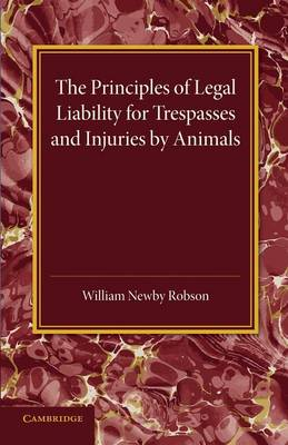 The Principles of Legal Liability for Trespasses and Injuries by Animals (Paperback)