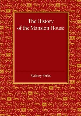 The History of the Mansion House (Paperback)