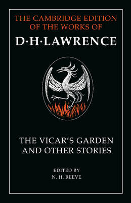 The Cambridge Edition of the Works of D. H. Lawrence: 'The Vicar's Garden' and Other Stories (Paperback)