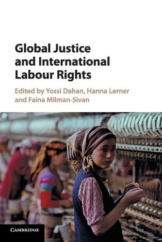 Global Justice and International Labour Rights (Paperback)