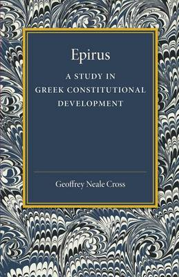 Epirus: A Study in Greek Constitutional Development (Paperback)