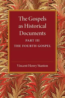 The Gospels as Historical Documents, Part 3, The Fourth Gospel (Paperback)