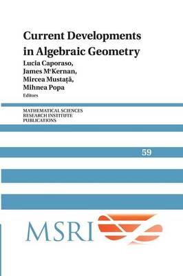 Current Developments in Algebraic Geometry - Mathematical Sciences Research Institute Publications 59 (Paperback)